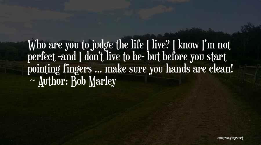 Perfect Life Quotes By Bob Marley