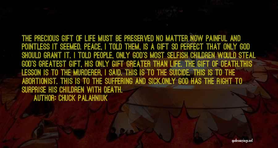 Perfect Life Quotes By Chuck Palahniuk