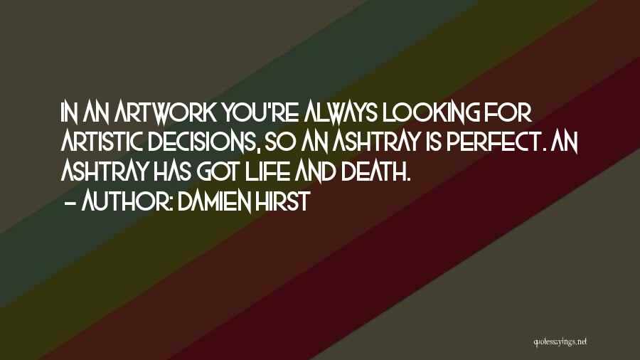 Perfect Life Quotes By Damien Hirst