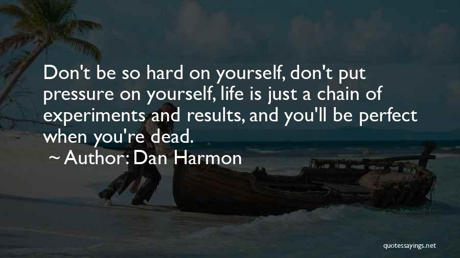 Perfect Life Quotes By Dan Harmon