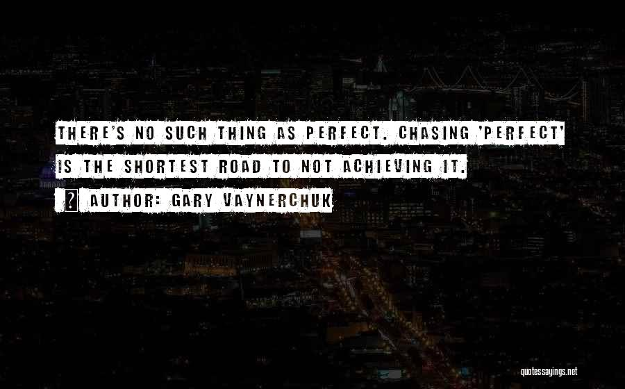 Perfect Life Quotes By Gary Vaynerchuk