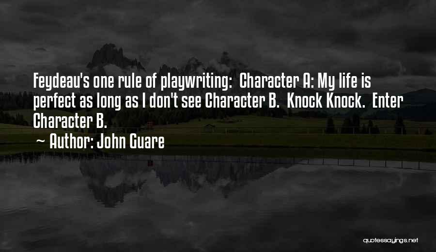Perfect Life Quotes By John Guare