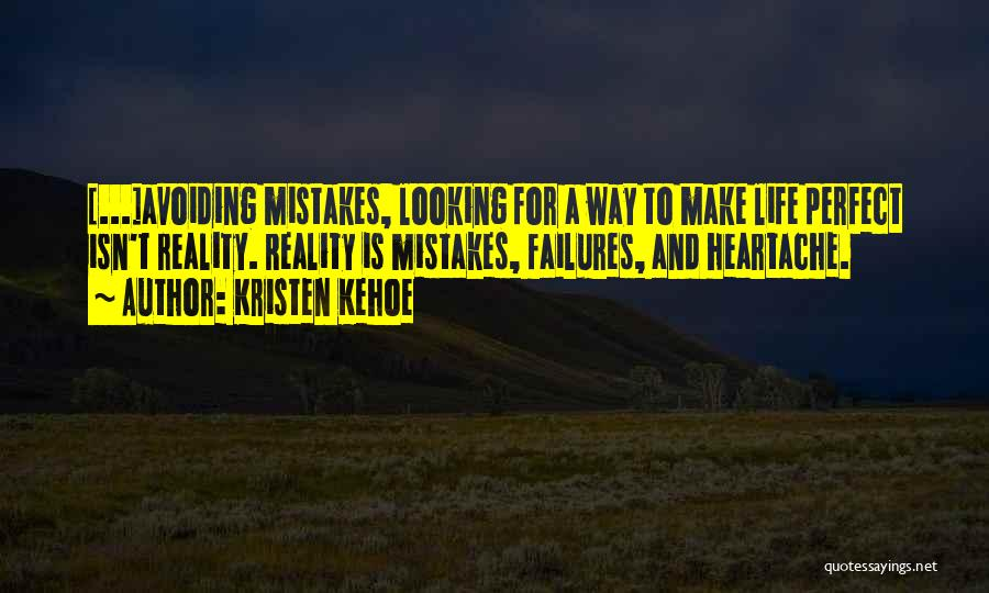 Perfect Life Quotes By Kristen Kehoe