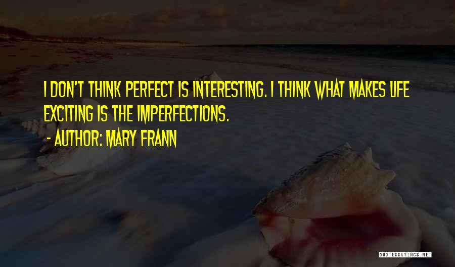 Perfect Life Quotes By Mary Frann