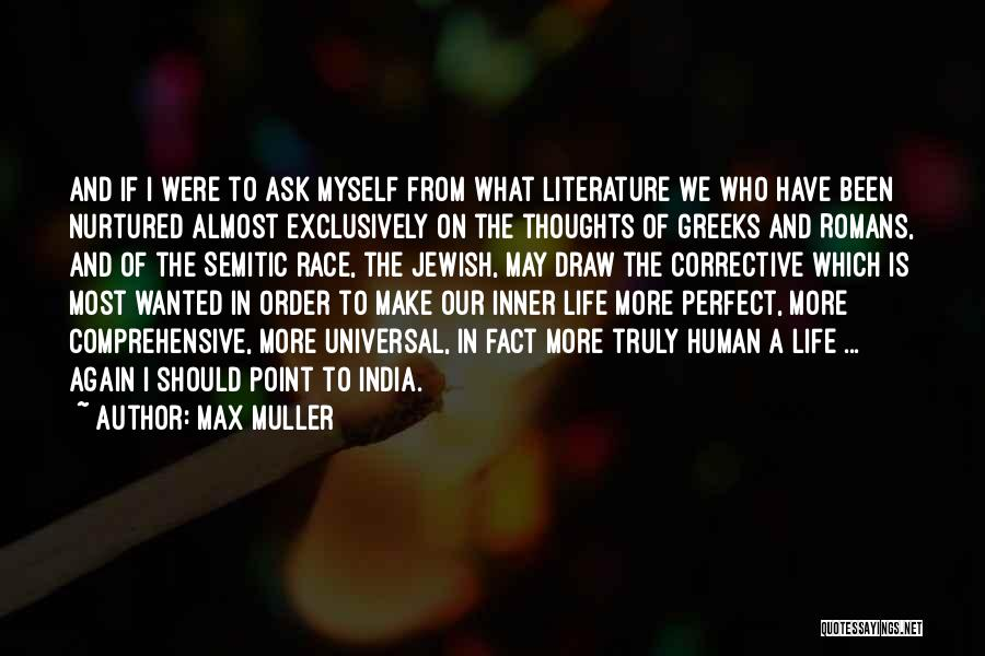 Perfect Life Quotes By Max Muller