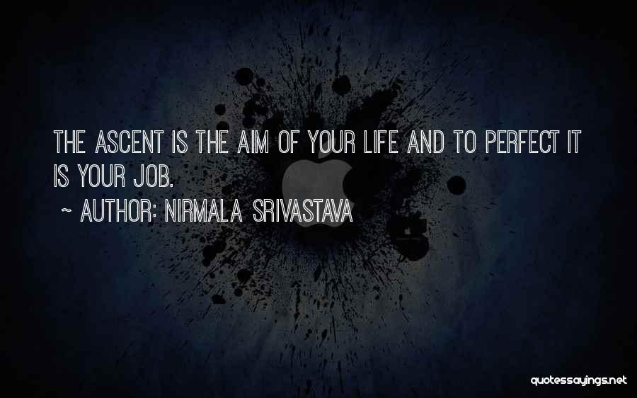 Perfect Life Quotes By Nirmala Srivastava