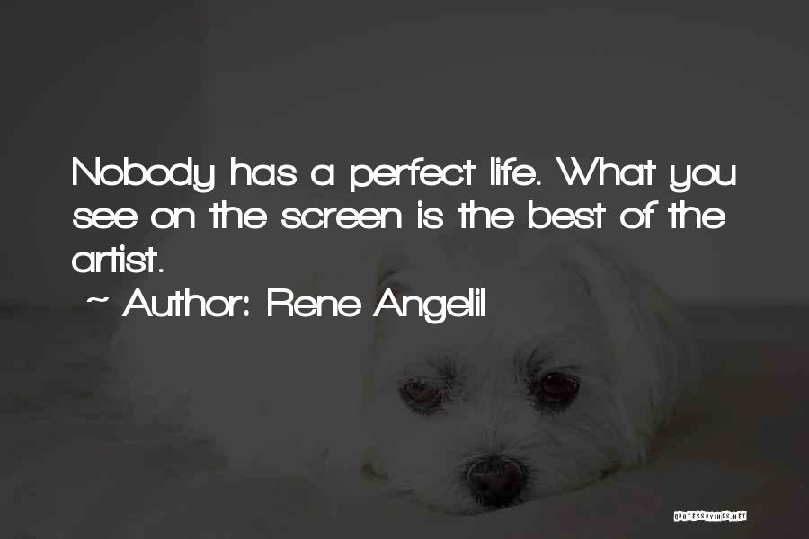 Perfect Life Quotes By Rene Angelil
