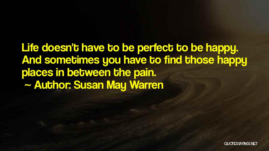 Perfect Life Quotes By Susan May Warren