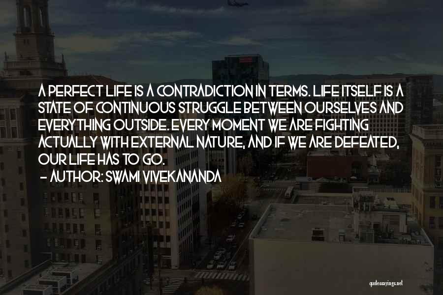 Perfect Life Quotes By Swami Vivekananda