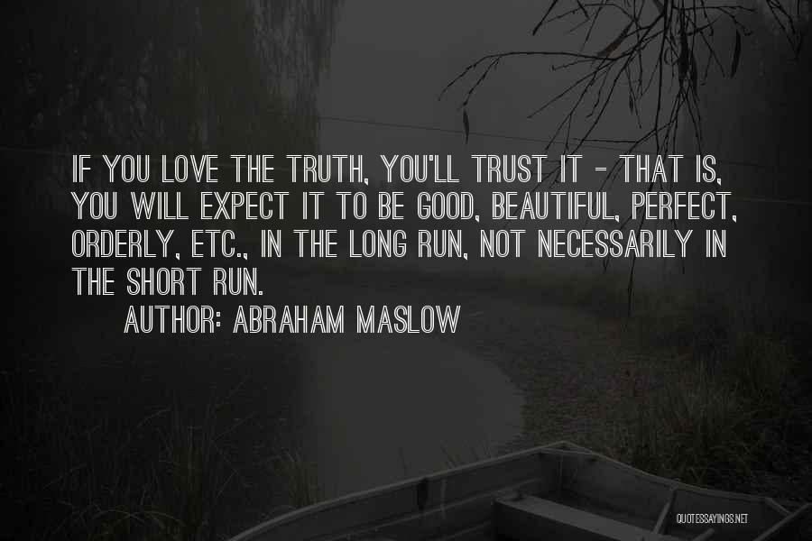 Perfect Love Quotes By Abraham Maslow