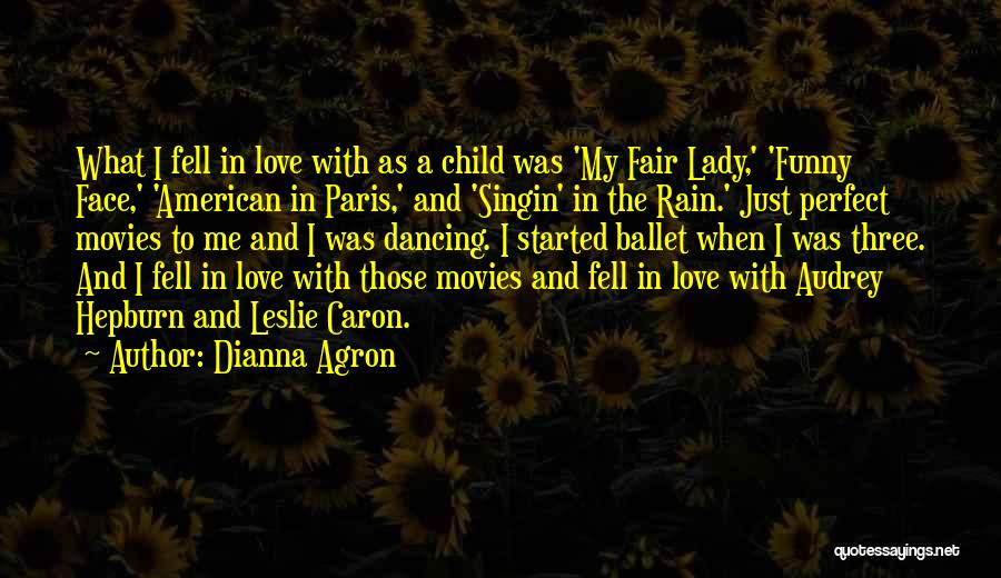 Perfect Love Quotes By Dianna Agron
