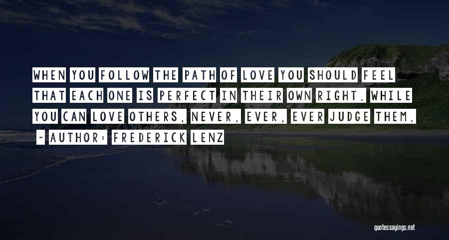 Perfect Love Quotes By Frederick Lenz