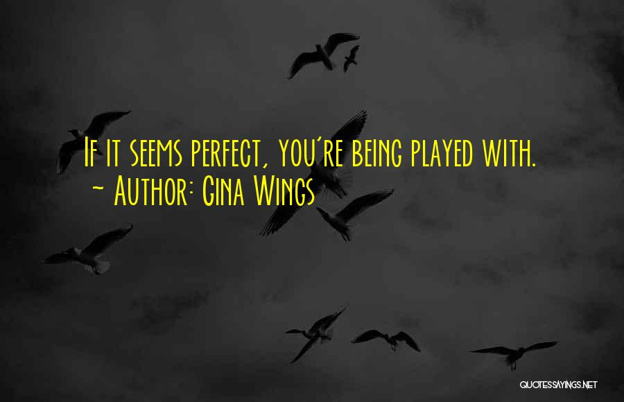 Perfect Love Quotes By Gina Wings