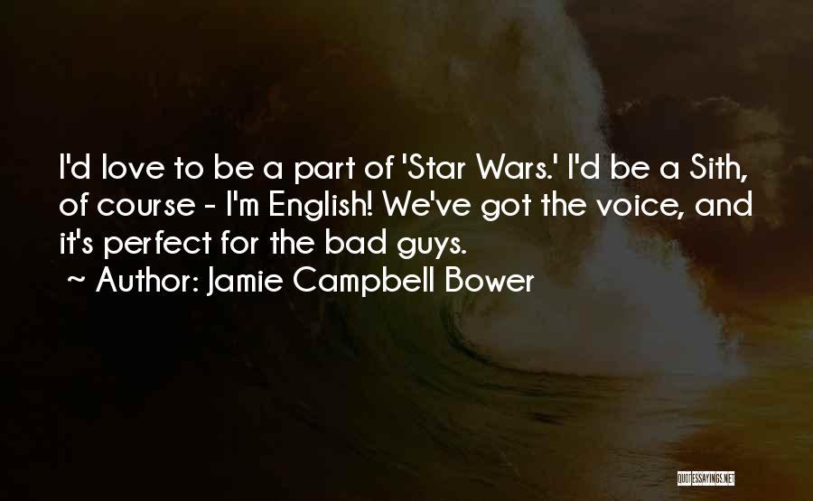 Perfect Love Quotes By Jamie Campbell Bower