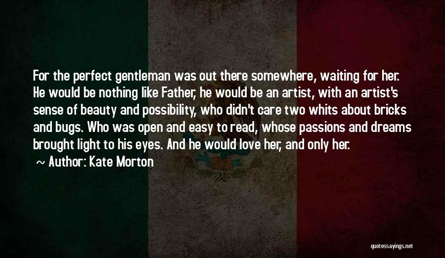 Perfect Love Quotes By Kate Morton