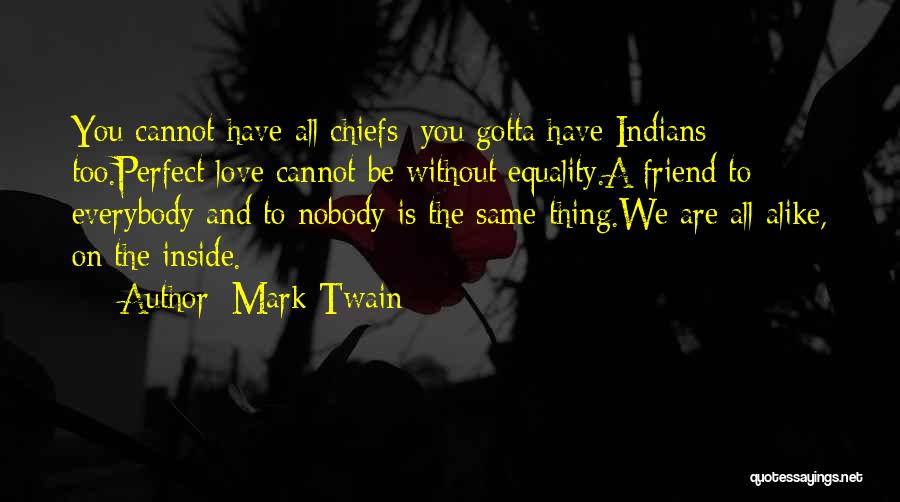 Perfect Love Quotes By Mark Twain