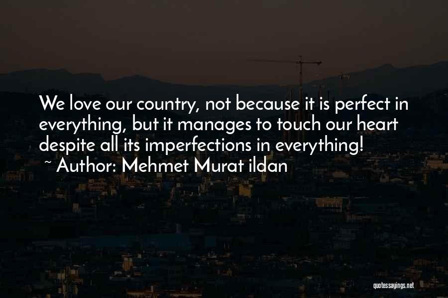 Perfect Love Quotes By Mehmet Murat Ildan