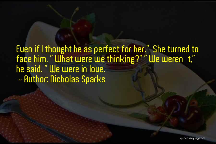 Perfect Love Quotes By Nicholas Sparks