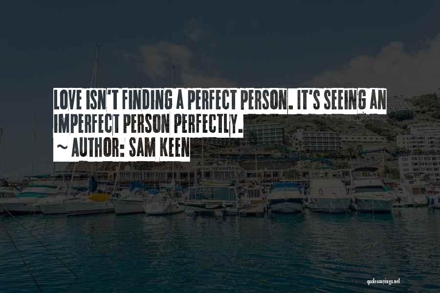 Perfect Love Quotes By Sam Keen