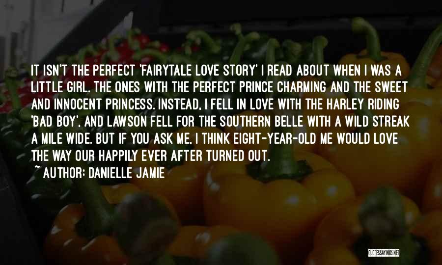 Perfect Love Story Quotes By Danielle Jamie