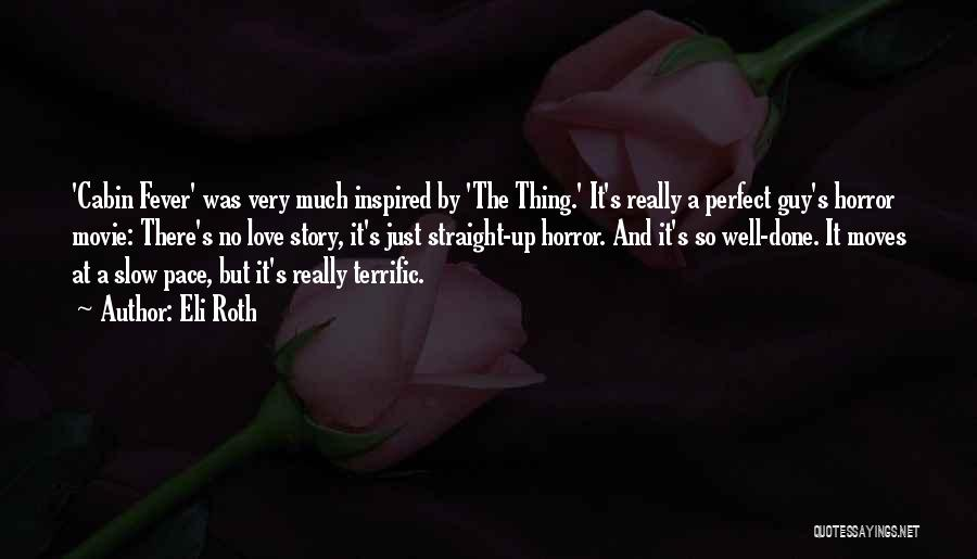 Perfect Love Story Quotes By Eli Roth