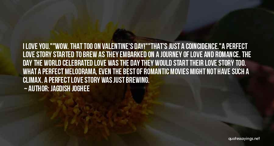 Perfect Love Story Quotes By Jagdish Joghee