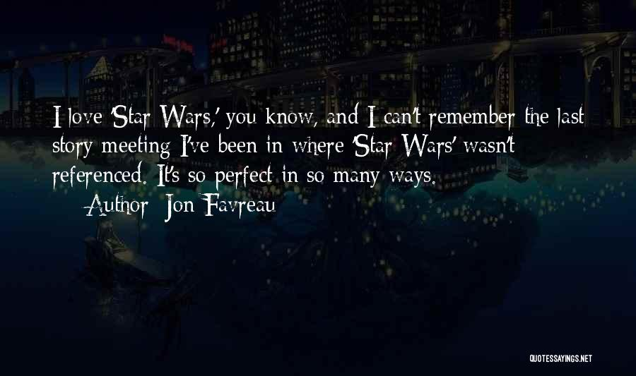 Perfect Love Story Quotes By Jon Favreau