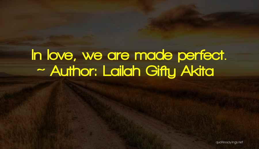 Perfect Love Story Quotes By Lailah Gifty Akita