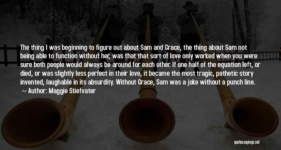 Perfect Love Story Quotes By Maggie Stiefvater