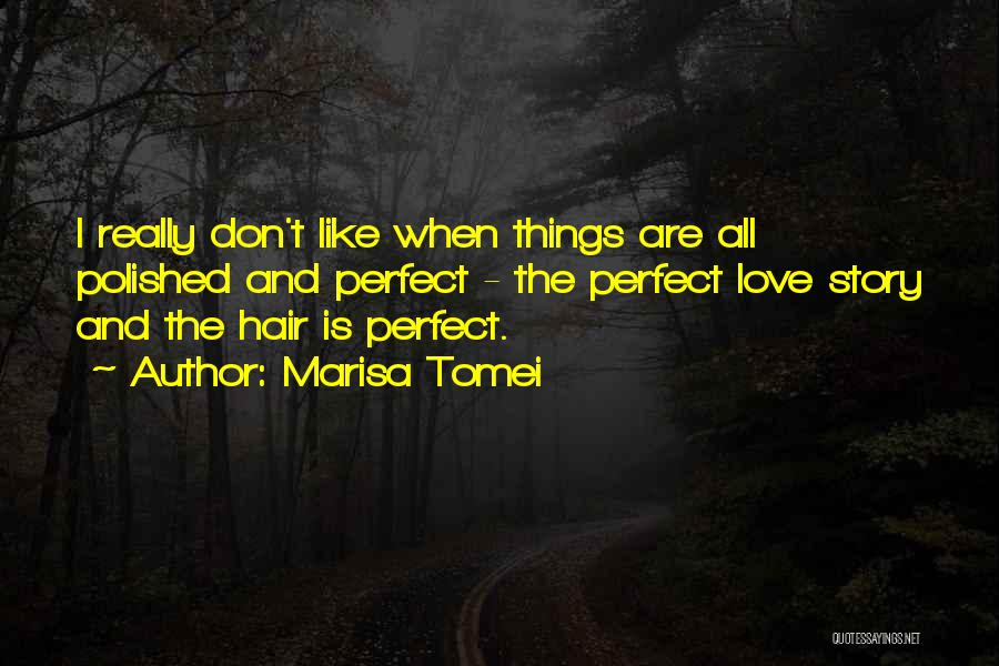 Perfect Love Story Quotes By Marisa Tomei