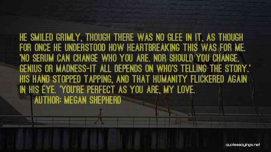 Perfect Love Story Quotes By Megan Shepherd