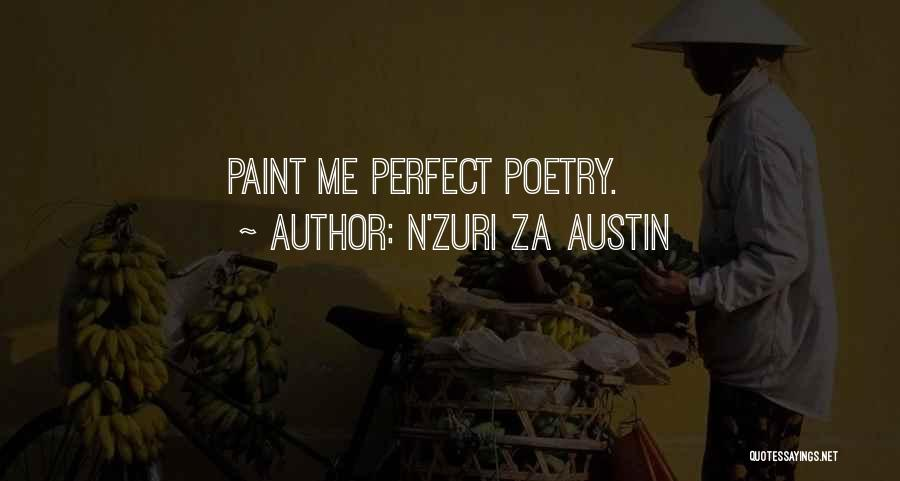 Perfect Love Story Quotes By N'Zuri Za Austin