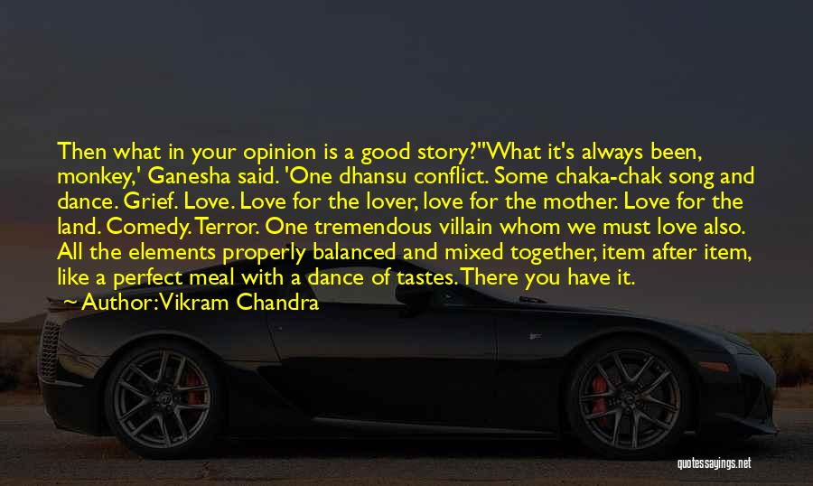 Perfect Love Story Quotes By Vikram Chandra