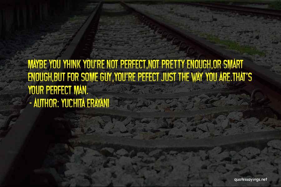 Perfect Love Story Quotes By Yuchita Erayani