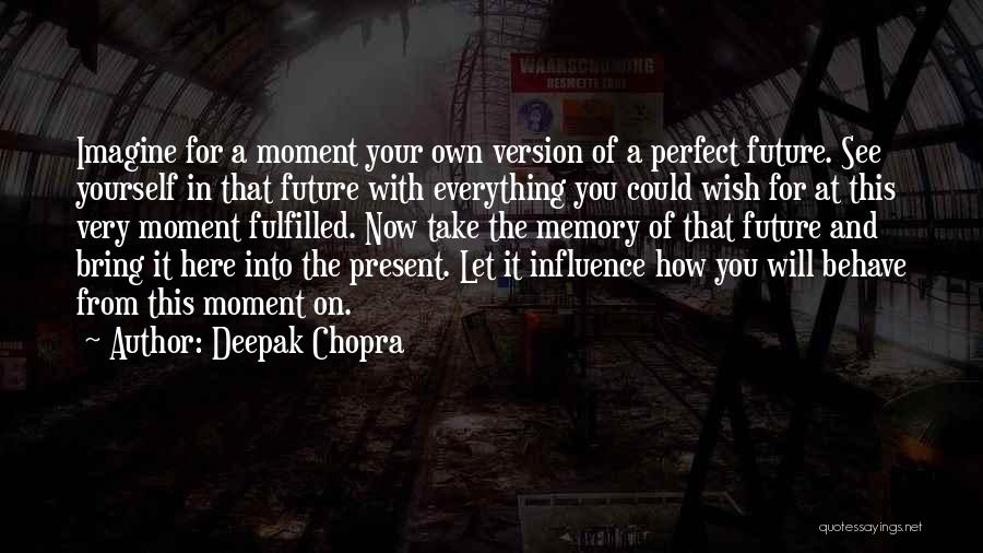 Perfect Time For Everything Quotes By Deepak Chopra