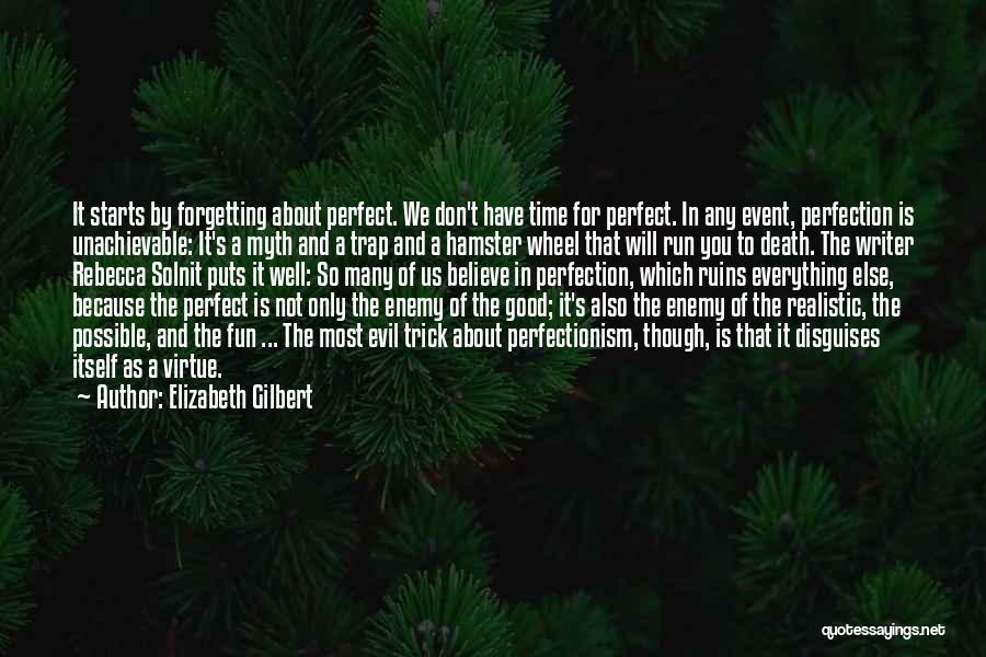 Perfect Time For Everything Quotes By Elizabeth Gilbert