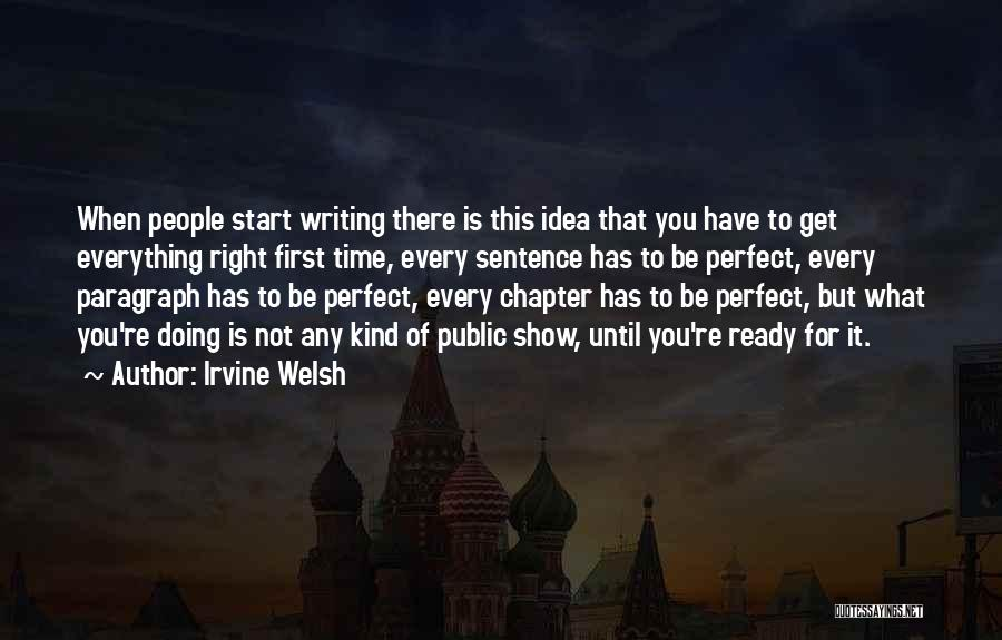 Perfect Time For Everything Quotes By Irvine Welsh