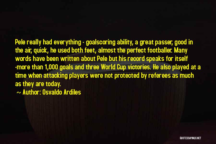 Perfect Time For Everything Quotes By Osvaldo Ardiles