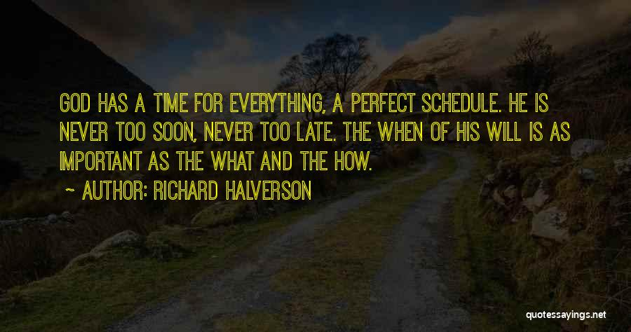 Perfect Time For Everything Quotes By Richard Halverson