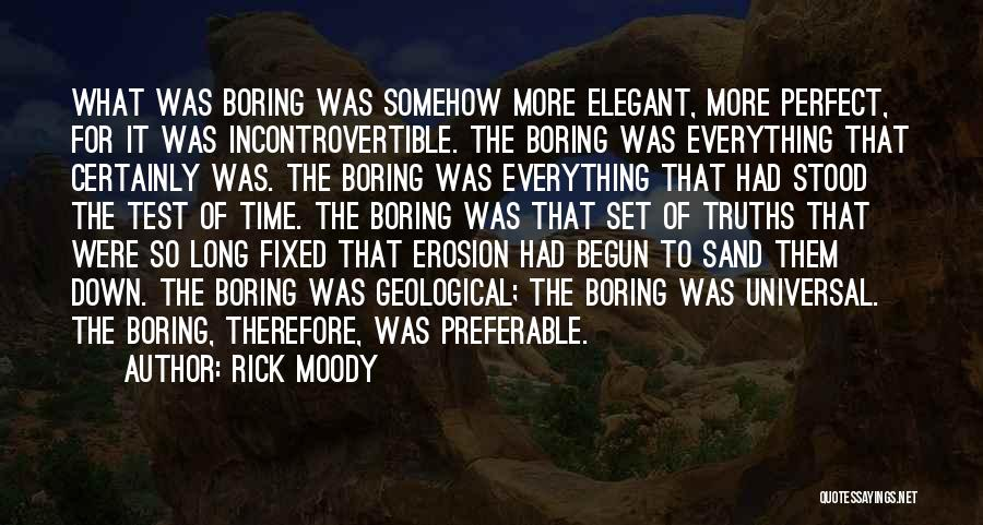 Perfect Time For Everything Quotes By Rick Moody