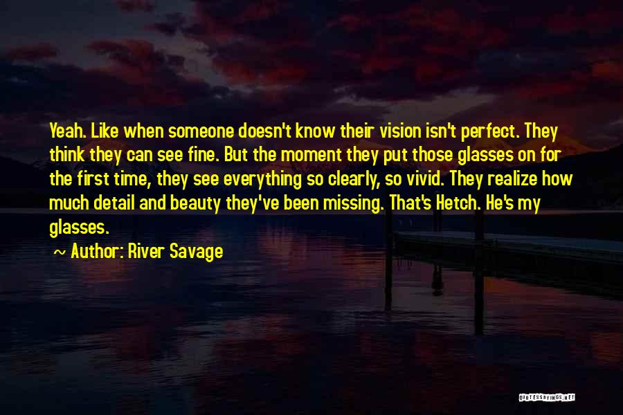 Perfect Time For Everything Quotes By River Savage