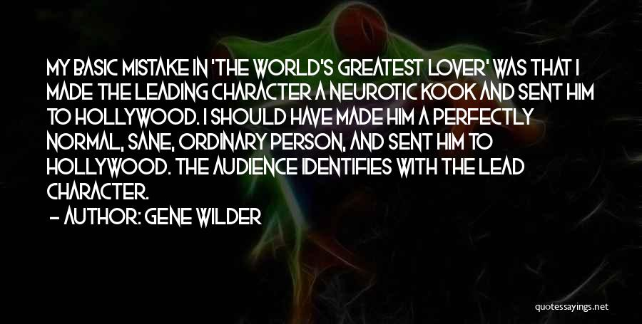 Perfectly Made Quotes By Gene Wilder