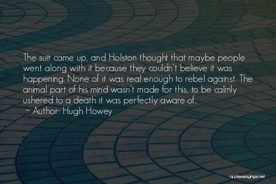 Perfectly Made Quotes By Hugh Howey