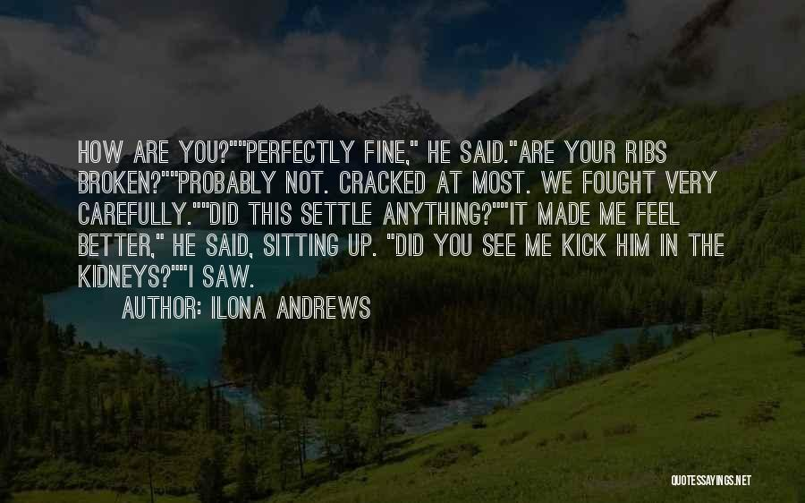 Perfectly Made Quotes By Ilona Andrews