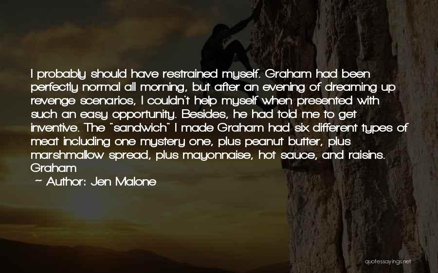 Perfectly Made Quotes By Jen Malone