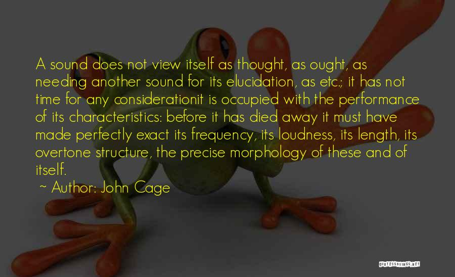 Perfectly Made Quotes By John Cage