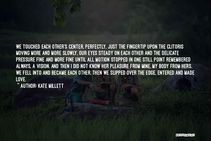 Perfectly Made Quotes By Kate Millett