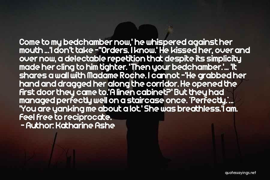 Perfectly Made Quotes By Katharine Ashe
