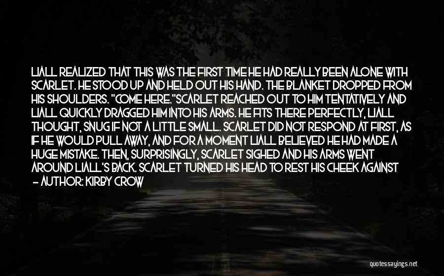Perfectly Made Quotes By Kirby Crow