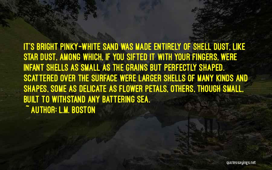 Perfectly Made Quotes By L.M. Boston